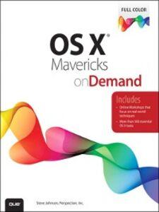 Foto Cover di OS X Mavericks on Demand, Ebook inglese di Steve Johnson,Perspection Inc., edito da Pearson Education