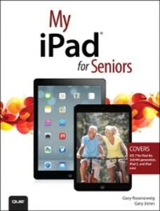 Ebook in inglese My iPad for Seniors (covers iOS 7 on iPad Air, iPad 3rd and 4th generation, iPad2, and iPad mini) Jones, Gary Eugene , Rosenzweig, Gary