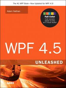 Foto Cover di WPF 4.5 Unleashed, Ebook inglese di Adam Nathan, edito da Pearson Education