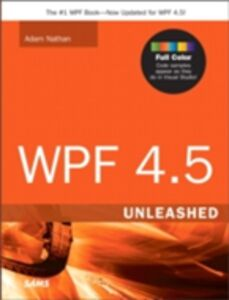 Ebook in inglese WPF 4.5 Unleashed Nathan, Adam
