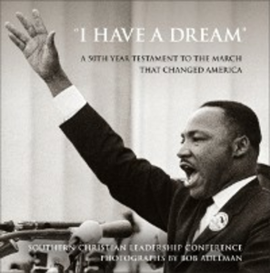 Ebook in inglese &quote;I Have a Dream&quote; Adelman, Bob , Conference, Southern Christian Leadership