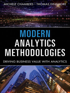 Foto Cover di Modern Analytics Methodologies, Ebook inglese di Michele Chambers,Thomas W Dinsmore, edito da Pearson Education