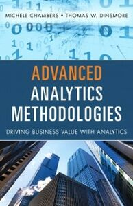 Ebook in inglese Advanced Analytics Methodologies Chambers, Michele , Dinsmore, Thomas W