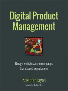 Foto Cover di Digital Product Management, Ebook inglese di Kristofer Layon, edito da Pearson Education