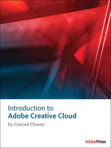 Ebook in inglese Introduction to Adobe Creative Cloud Chavez, Conrad