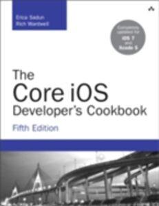 Ebook in inglese Core iOS Developer's Cookbook Sadun, Erica , Wardwell, Rich