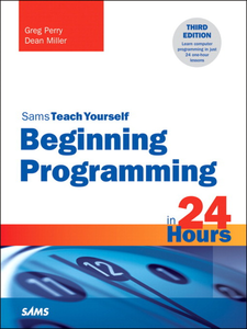 Ebook in inglese Beginning Programming in 24 Hours, Sams Teach Yourself Miller, Dean , Perry, Greg