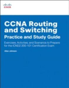 Foto Cover di CCNA Routing and Switching Practice and Study Guide, Ebook inglese di Allan Johnson, edito da Pearson Education