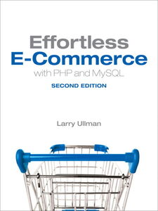 Ebook in inglese Effortless E-Commerce with PHP and MySQL Ullman, Larry