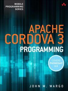 Ebook in inglese Apache Cordova 3 Programming Wargo, John M.
