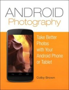 Foto Cover di Android Photography, Ebook inglese di Colby Brown, edito da Pearson Education