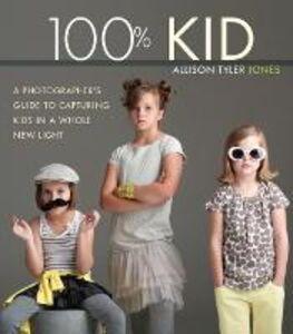Foto Cover di 100% Kid, Ebook inglese di Allison Tyler Jones, edito da Pearson Education