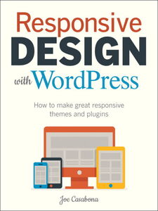 Foto Cover di Responsive Design with WordPress, Ebook inglese di Joe Casabona, edito da Pearson Education