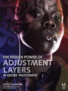 Ebook in inglese The Hidden Power of Adjustment Layers in Adobe Photoshop Valentine, Scott