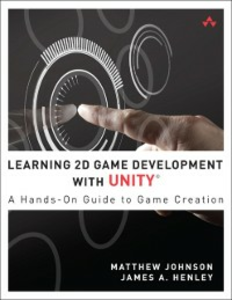 Ebook in inglese Learning 2D Game Development with Unity Henley, James A. , Johnson, Matthew