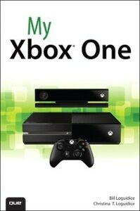 Ebook in inglese My Xbox One Loguidice, Bill , Loguidice, Christina T.