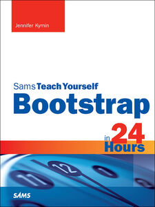 Foto Cover di Bootstrap in 24 Hours, Sams Teach Yourself, Ebook inglese di Jennifer Kyrnin, edito da Pearson Education