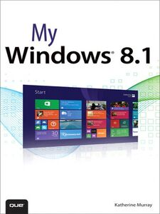 Foto Cover di My Windows 8.1, Ebook inglese di Katherine Murray, edito da Pearson Education