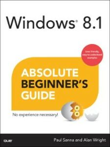 Ebook in inglese Windows 8.1 Absolute Beginner's Guide Sanna, Paul , Wright, Alan