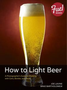 Ebook in inglese How to Light Beer Bartholomew, Brad , Lavine, Joe