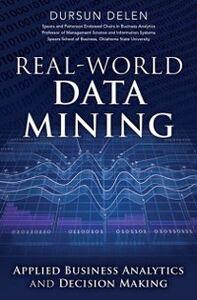 Ebook in inglese Real-World Data Mining Delen, Dursun