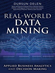 Foto Cover di Real-World Data Mining, Ebook inglese di Dursun Delen, edito da Pearson Education