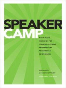 Foto Cover di Speaker Camp, Ebook inglese di Samantha Starmer,Russ Unger, edito da Pearson Education