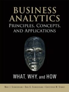 Ebook in inglese Business Analytics Principles, Concepts, and Applications Schniederjans, Dara G. , Schniederjans, Marc J. , Starkey, Christopher M.