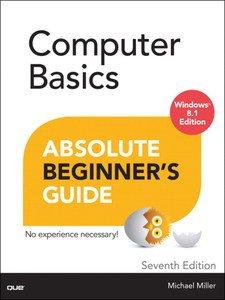 Ebook in inglese Computer Basics Absolute Beginner's Guide, Windows 8.1 Edition Miller, Michael R.