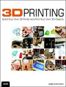 Ebook in inglese 3D Printing Kelly, James Floyd