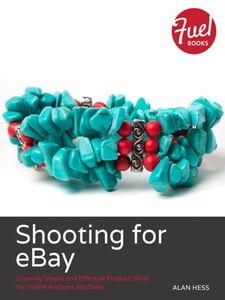 Foto Cover di Shooting for eBay, Ebook inglese di Alan Hess, edito da Pearson Education