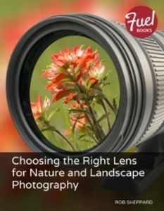 Ebook in inglese Choosing the Right Lens for Nature and Landscape Photography Sheppard, Rob
