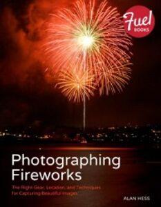 Foto Cover di Photographing Fireworks, Ebook inglese di Alan Hess, edito da Pearson Education