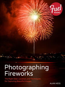 Ebook in inglese Photographing Fireworks Hess, Alan