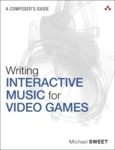 Ebook in inglese Writing Interactive Music for Video Games Sweet, Michael