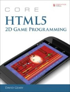 Ebook in inglese Core HTML5 2D Game Programming Geary, David