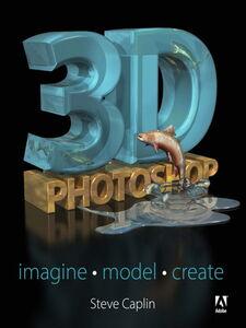 Foto Cover di 3D Photoshop, Ebook inglese di Steve Caplin, edito da Pearson Education