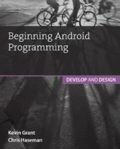 Ebook in inglese Beginning Android Programming Grant, Kevin , Haseman, Chris