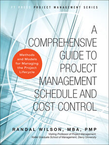 Foto Cover di A Comprehensive Guide to Project Management Schedule and Cost Control, Ebook inglese di Randal Wilson, edito da Pearson Education