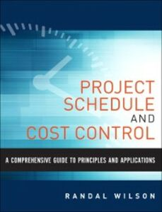 Foto Cover di Comprehensive Guide to Project Management Schedule and Cost Control, Ebook inglese di Randal Wilson, edito da Pearson Education