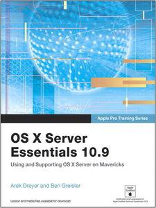 Foto Cover di OS X Server Essentials 10.9, Ebook inglese di Arek Dreyer,Ben Greisler, edito da Pearson Education