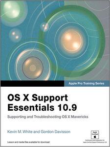Ebook in inglese OS X Support Essentials 10.9 Davisson, Gordon , White, Kevin M.