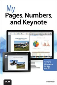 Ebook in inglese My Pages, Numbers, and Keynote (for Mac and iOS) Miser, Brad