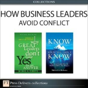 Ebook in inglese How Business Leaders Avoid Conflict (Collection) Roberto, Michael A.