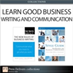 Ebook in inglese Learn Good Business Writing and Communication (Collection) Canavor, Natalie , Covey, Stephen R. , Meirowitz, Claire