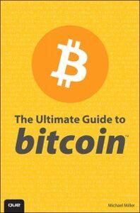 Foto Cover di Ultimate Guide to Bitcoin, Ebook inglese di Michael Miller, edito da Pearson Education