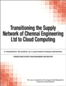 Ebook in inglese Transitioning the Supply Network of Chennai Engineering Ltd to Cloud Computing Munson, Chuck