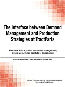 Foto Cover di The Interface between Demand Management and Production Strategies at TractParts, Ebook inglese di Chuck Munson, edito da Pearson Education