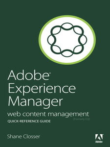 Foto Cover di Adobe Experience Manager Quick-Reference Guide, Ebook inglese di Shane Closser, edito da Pearson Education