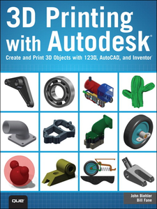 Ebook in inglese 3D Printing with Autodesk Biehler, John , Fane, Bill